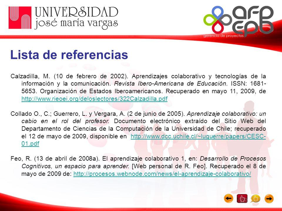 Calzadilla, M. (10 de febrero de 2002). Aprendizajes colaborativo y tecnologías de la información y la comunicación. Revista Ibero-Americana de Educac