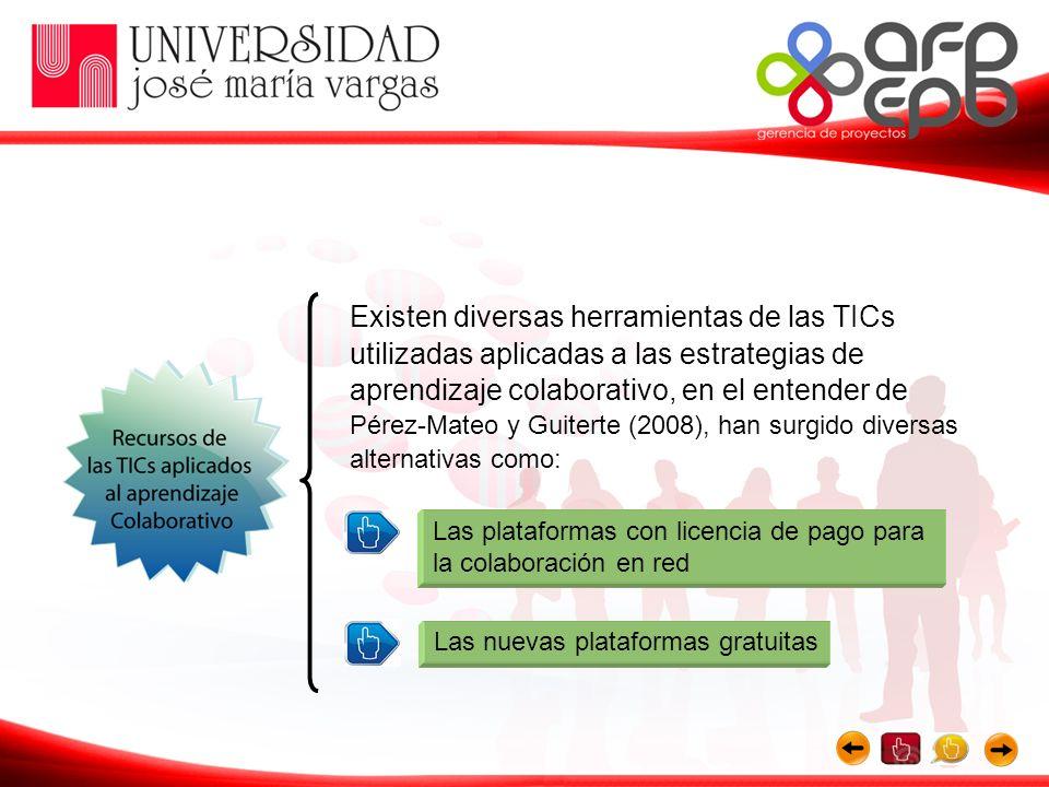 Existen diversas herramientas de las TICs utilizadas aplicadas a las estrategias de aprendizaje colaborativo, en el entender de Pérez-Mateo y Guiterte