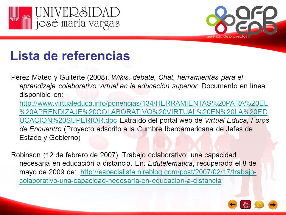 Pérez-Mateo y Guiterte (2008). Wikis, debate, Chat, herramientas para el aprendizaje colaborativo virtual en la educación superior. Documento en línea
