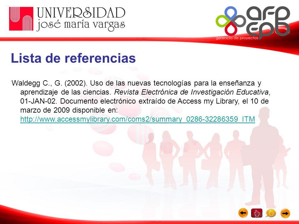 Waldegg C., G. (2002). Uso de las nuevas tecnologías para la enseñanza y aprendizaje de las ciencias. Revista Electrónica de Investigación Educativa,