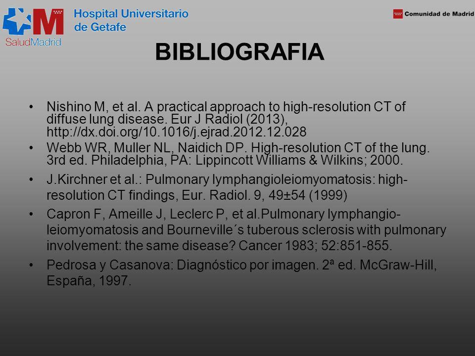 BIBLIOGRAFIA Nishino M, et al. A practical approach to high-resolution CT of diffuse lung disease. Eur J Radiol (2013), http://dx.doi.org/10.1016/j.ej