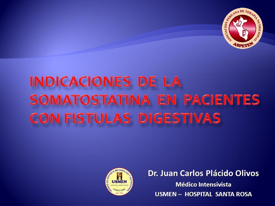 Dr. Juan Carlos Plácido Olivos Médico Intensivista USMEN – HOSPITAL SANTA ROSA