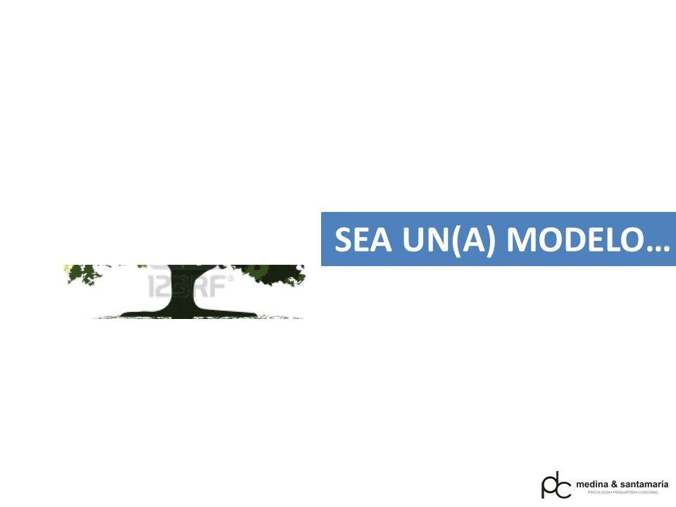 SEA UN(A) MODELO…