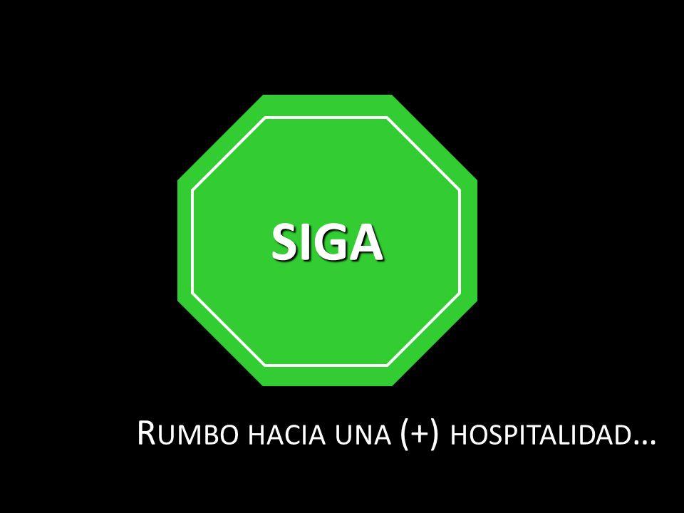 R UMBO HACIA UNA (+) HOSPITALIDAD … SIGA