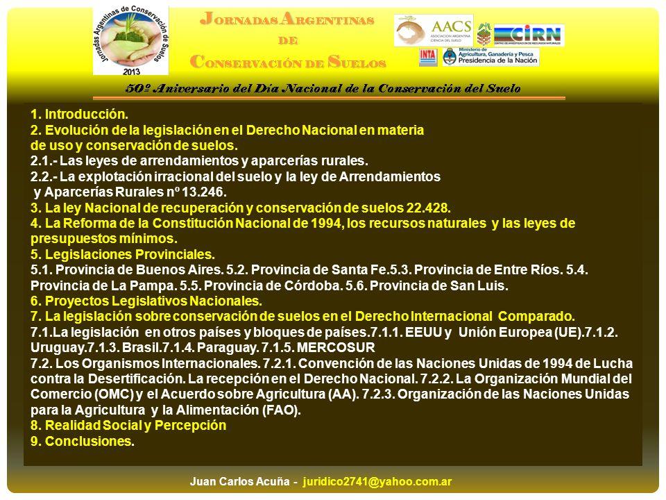 1. Introducción. 2. Evolución de la legislación en el Derecho Nacional en materia de uso y conservación de suelos. 2.1.- Las leyes de arrendamientos y