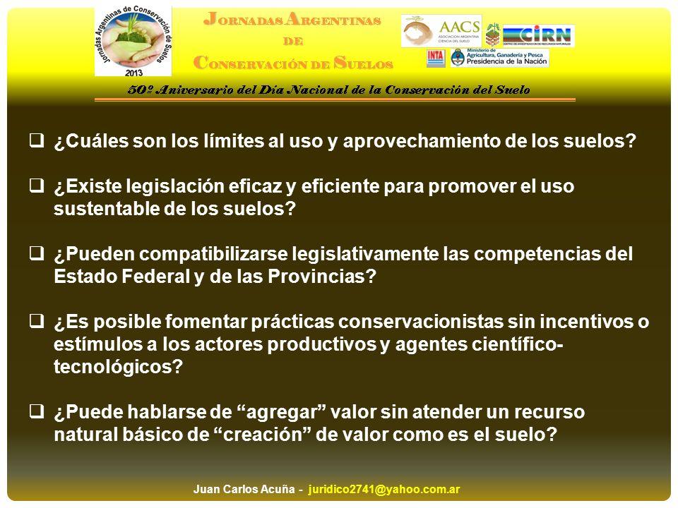 ¿Cuáles son los límites al uso y aprovechamiento de los suelos? ¿Existe legislación eficaz y eficiente para promover el uso sustentable de los suelos?