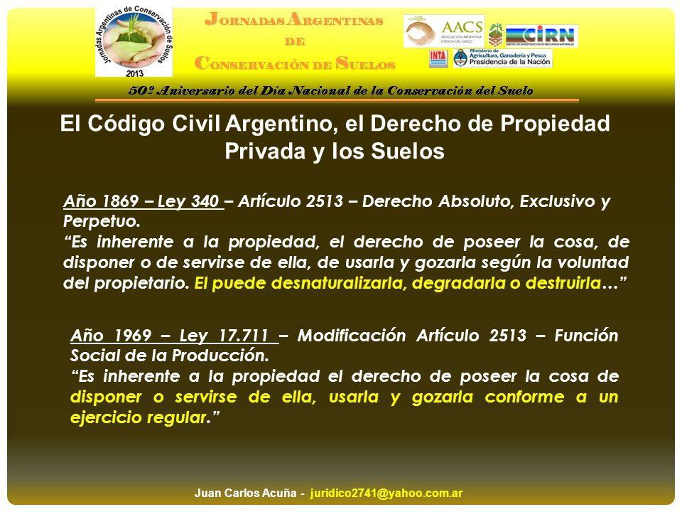 El Código Civil Argentino, el Derecho de Propiedad Privada y los Suelos Año 1869 – Ley 340 – Artículo 2513 – Derecho Absoluto, Exclusivo y Perpetuo. E