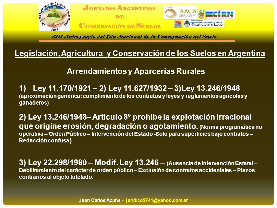 Legislación, Agricultura y Conservación de los Suelos en Argentina 1)Ley 11.170/1921 – 2) Ley 11.627/1932 – 3)Ley 13.246/1948 (aproximación genérica: