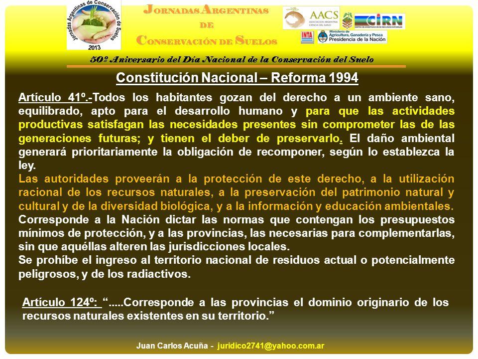 Constitución Nacional – Reforma 1994 Artículo 41º.-Todos los habitantes gozan del derecho a un ambiente sano, equilibrado, apto para el desarrollo hum