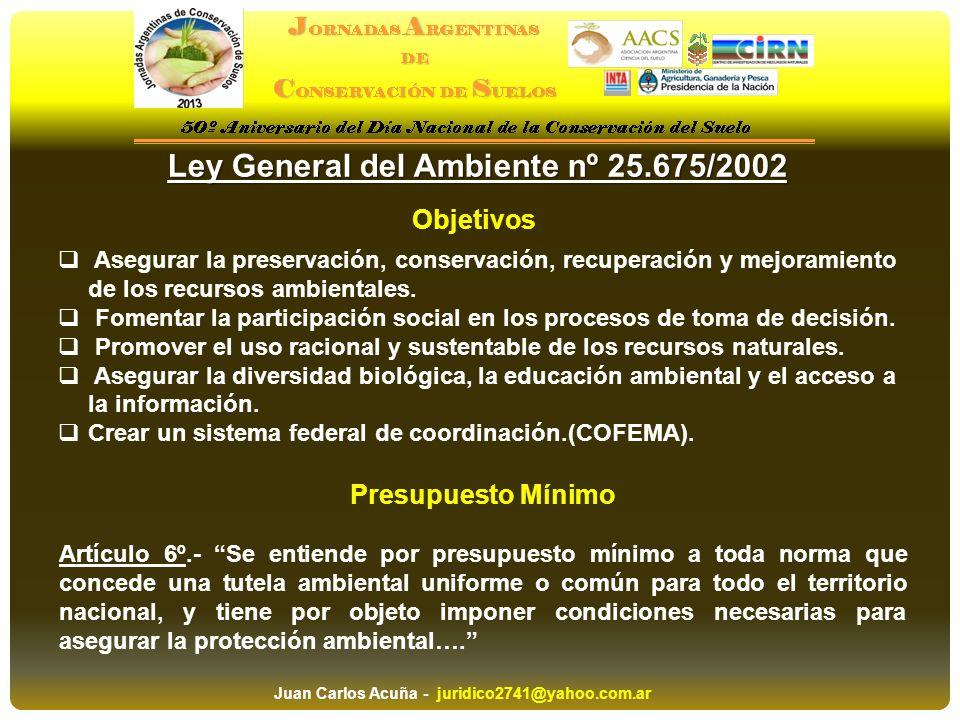 Ley General del Ambiente nº 25.675/2002 Objetivos Asegurar la preservación, conservación, recuperación y mejoramiento de los recursos ambientales. Fom