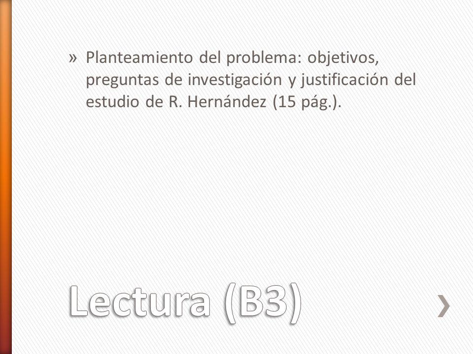 » Planteamiento del problema: objetivos, preguntas de investigación y justificación del estudio de R. Hernández (15 pág.).