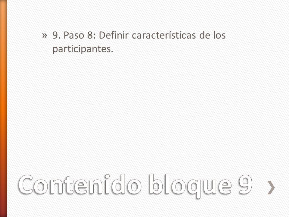 » 9. Paso 8: Definir características de los participantes.