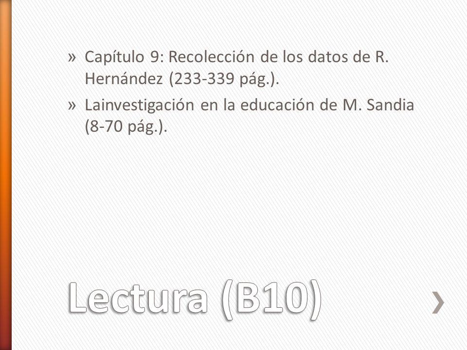 » Capítulo 9: Recolección de los datos de R. Hernández (233-339 pág.). » Lainvestigación en la educación de M. Sandia (8-70 pág.).