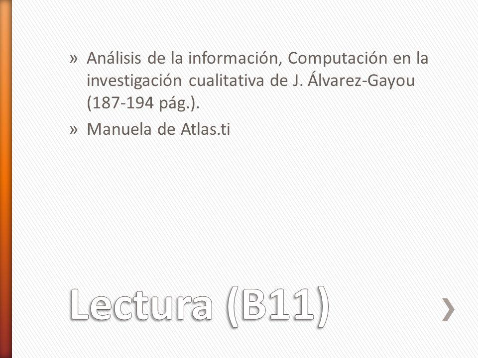 » Análisis de la información, Computación en la investigación cualitativa de J. Álvarez-Gayou (187-194 pág.). » Manuela de Atlas.ti