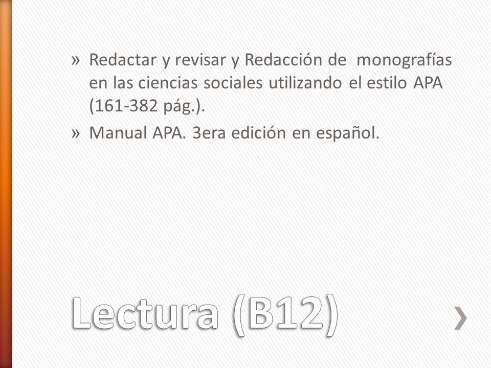 » Redactar y revisar y Redacción de monografías en las ciencias sociales utilizando el estilo APA (161-382 pág.).