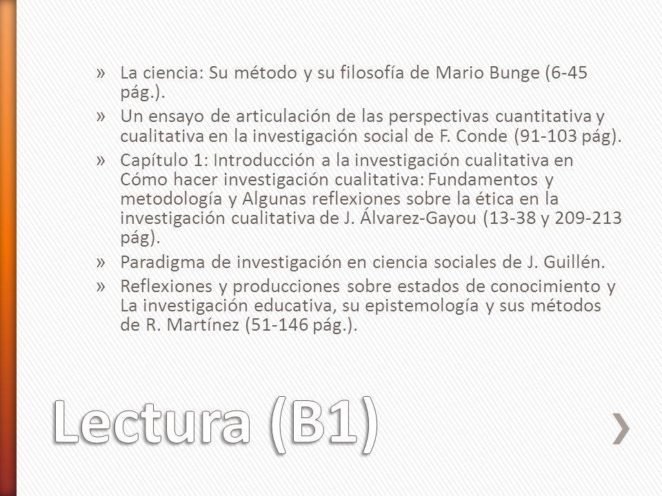 » La ciencia: Su método y su filosofía de Mario Bunge (6-45 pág.). » Un ensayo de articulación de las perspectivas cuantitativa y cualitativa en la in