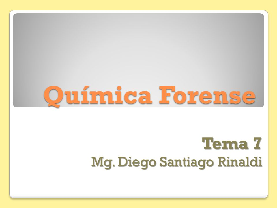Química Forense Tema 7 Mg. Diego Santiago Rinaldi