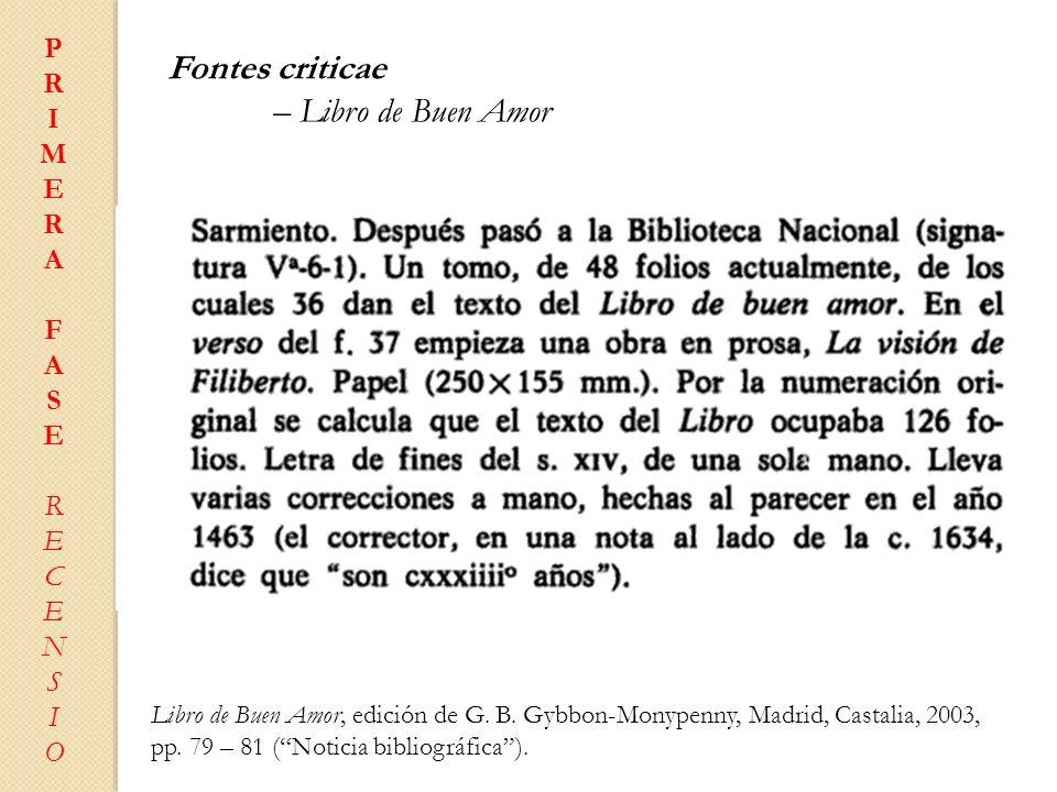 PRIMERAFASERECENSIOPRIMERAFASERECENSIO Fontes criticae – Libro de Buen Amor Libro de Buen Amor, edición de G. B. Gybbon-Monypenny, Madrid, Castalia, 2