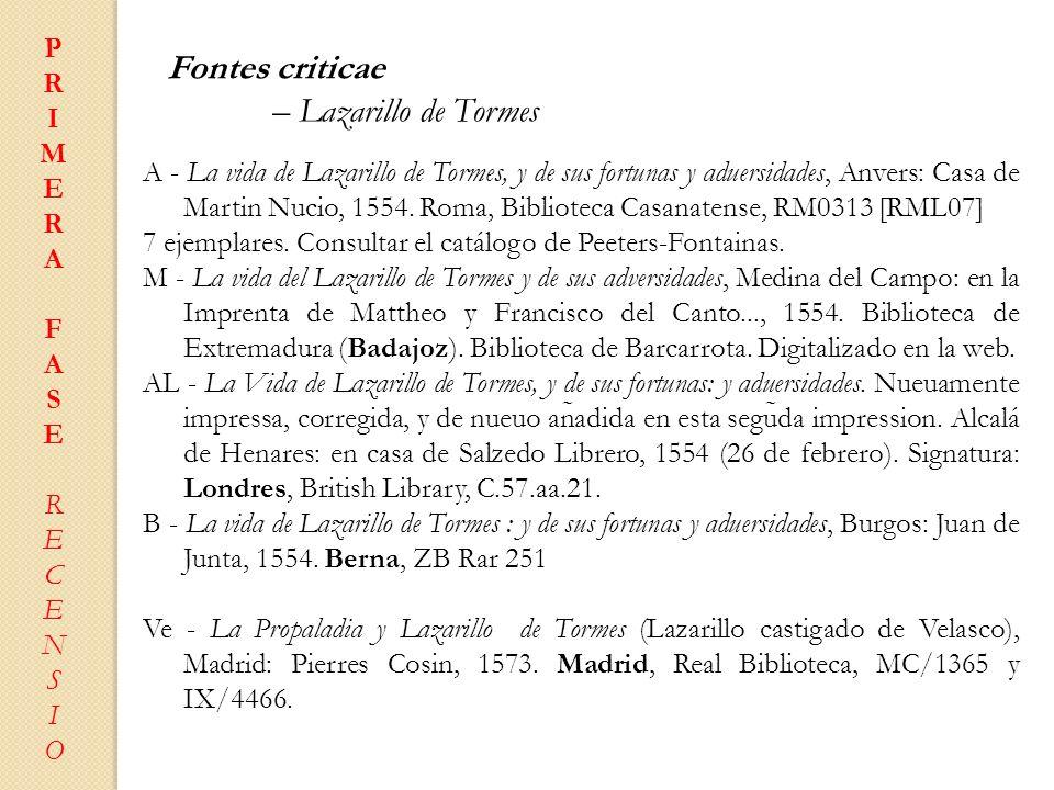 PRIMERAFASERECENSIOPRIMERAFASERECENSIO Fontes criticae – Lazarillo de Tormes A - La vida de Lazarillo de Tormes, y de sus fortunas y aduersidades, Anv