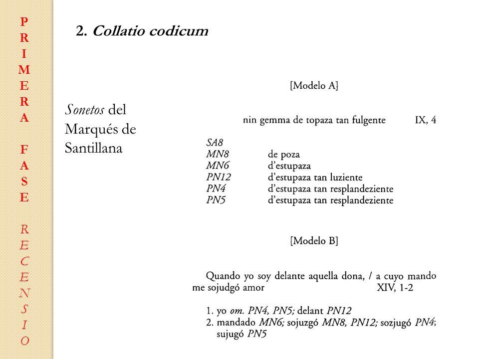 PRIMERAFASERECENSIOPRIMERAFASERECENSIO 2. Collatio codicum Sonetos del Marqués de Santillana