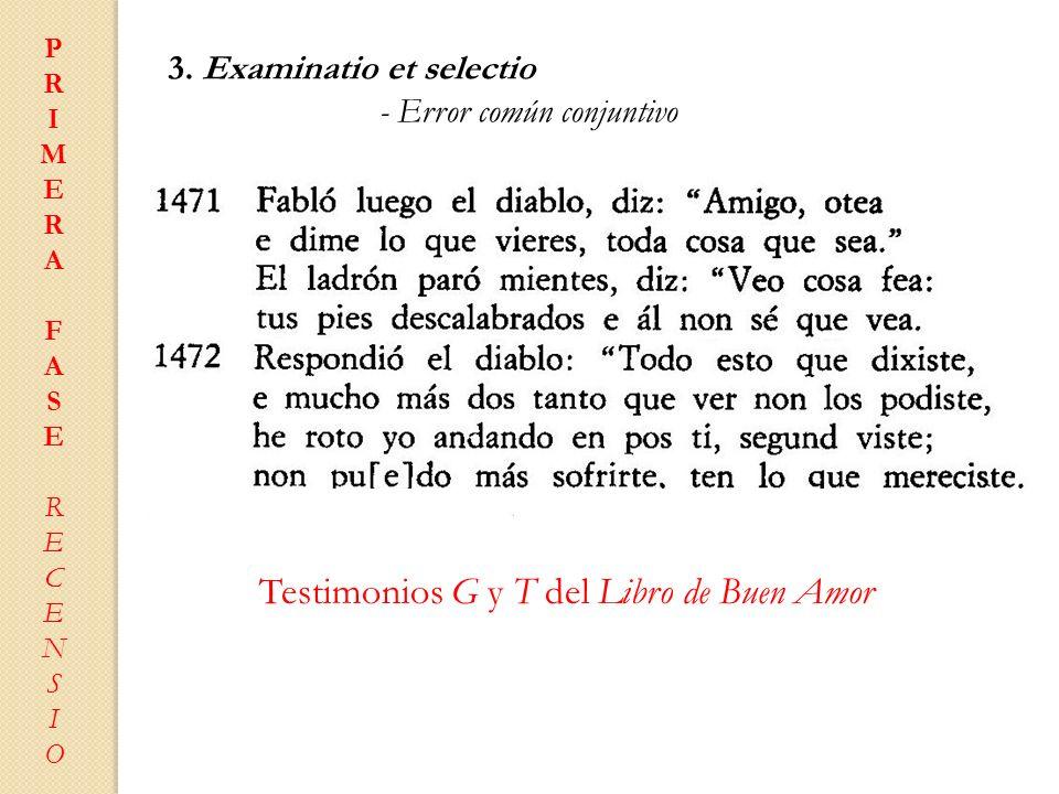 PRIMERAFASERECENSIOPRIMERAFASERECENSIO 3. Examinatio et selectio - Error común conjuntivo Testimonios G y T del Libro de Buen Amor Testimonio S