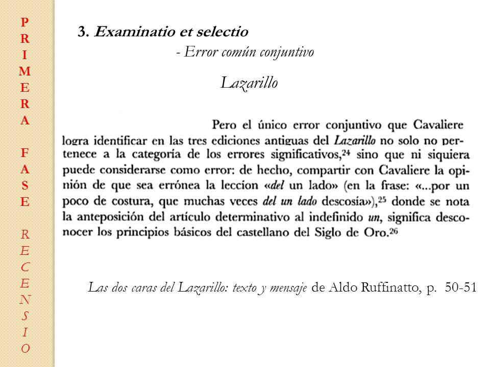 PRIMERAFASERECENSIOPRIMERAFASERECENSIO 3. Examinatio et selectio - Error común conjuntivo Lazarillo Las dos caras del Lazarillo: texto y mensaje de Al