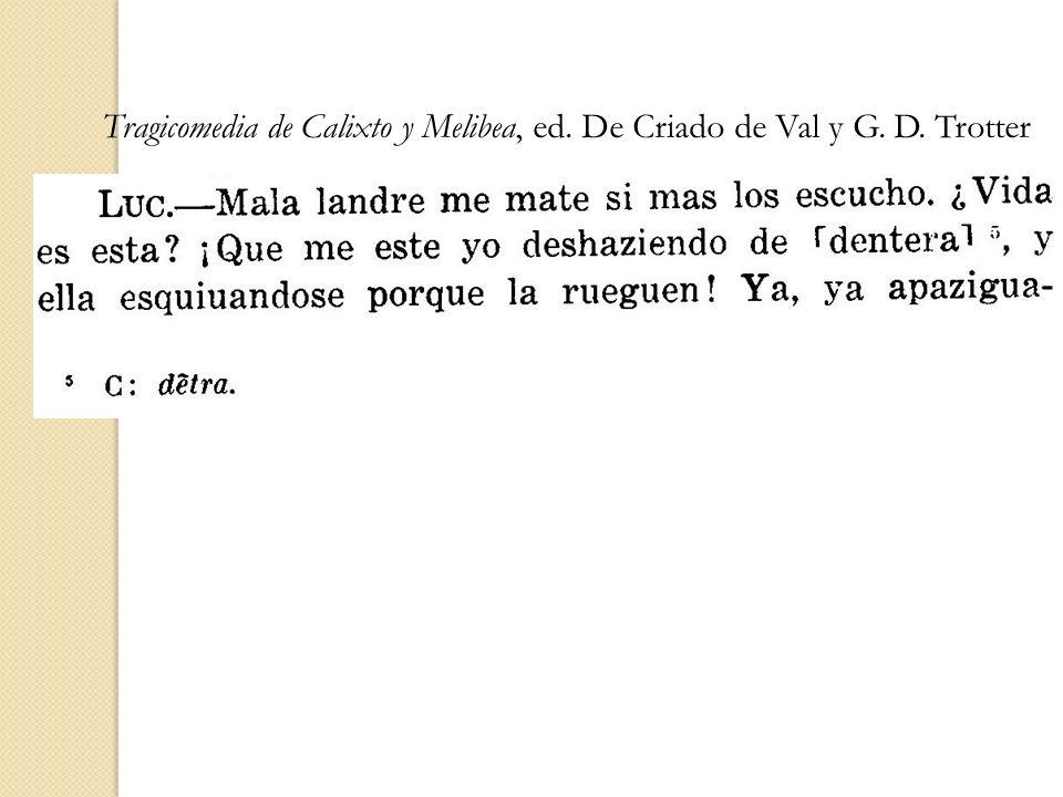 Tragicomedia de Calixto y Melibea, ed. De Criado de Val y G. D. Trotter
