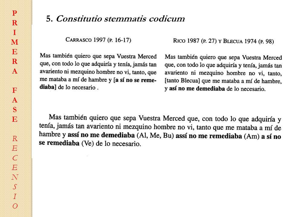 PRIMERAFASERECENSIOPRIMERAFASERECENSIO 5. Constitutio stemmatis codicum Francisco Rico Alberto Blecua