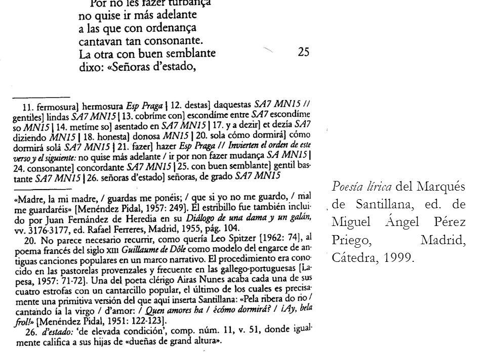 Poesía lírica del Marqués de Santillana, ed. de Miguel Ángel Pérez Priego, Madrid, Cátedra, 1999.