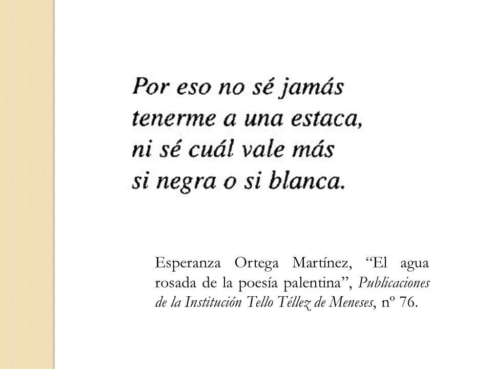 Esperanza Ortega Martínez, El agua rosada de la poesía palentina, Publicaciones de la Institución Tello Téllez de Meneses, nº 76.