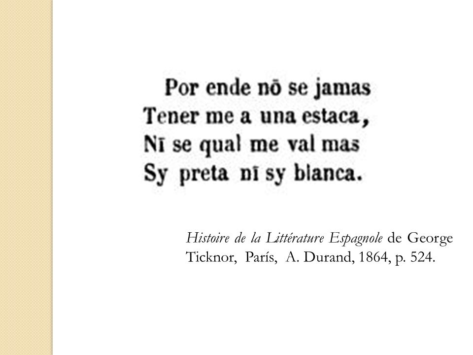 Histoire de la Littérature Espagnole de George Ticknor, París, A. Durand, 1864, p. 524.