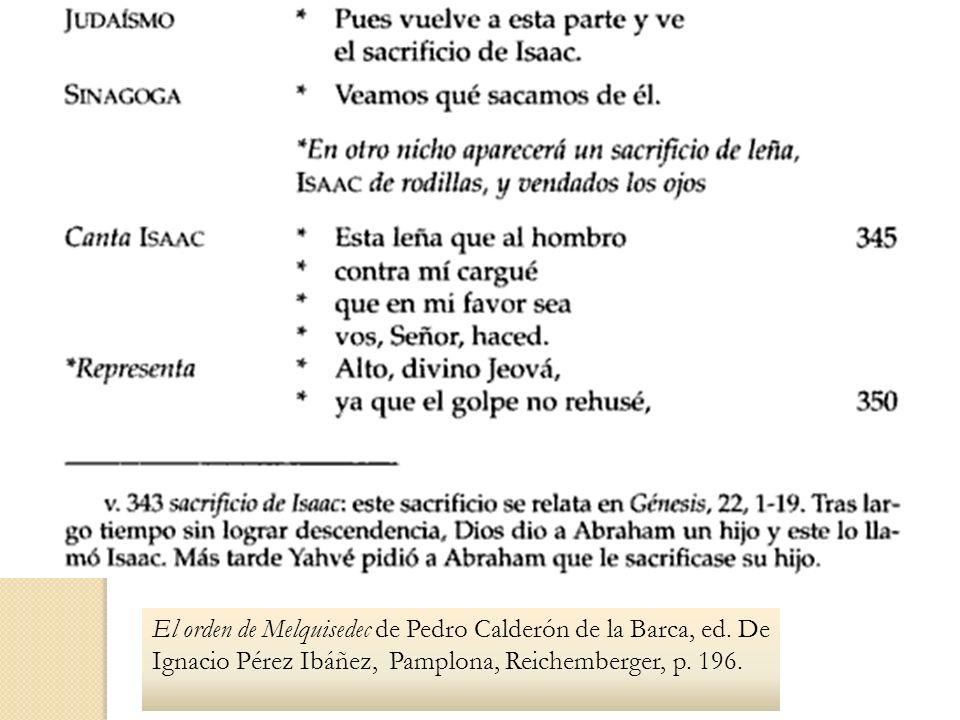 El orden de Melquisedec de Pedro Calderón de la Barca, ed. De Ignacio Pérez Ibáñez, Pamplona, Reichemberger, p. 196.