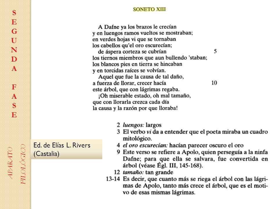 Ed. de Elías L. Rivers (Castalia) SEGUNDAFASESEGUNDAFASE APARATO FILOLÓGICO