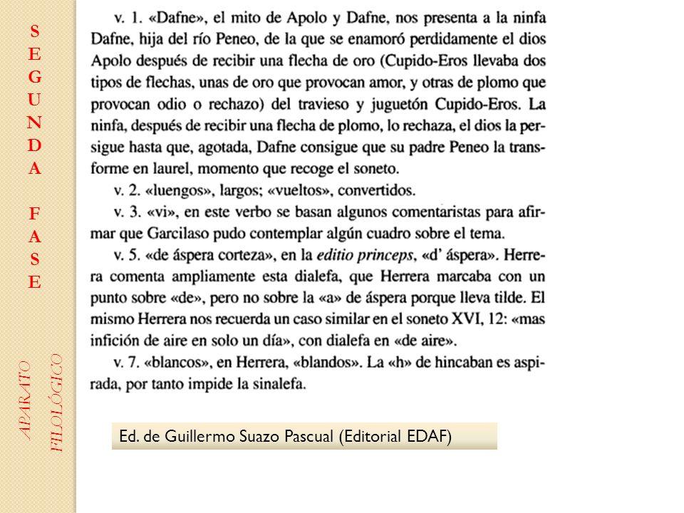 Ed. de Guillermo Suazo Pascual (Editorial EDAF) SEGUNDAFASESEGUNDAFASE APARATO FILOLÓGICO