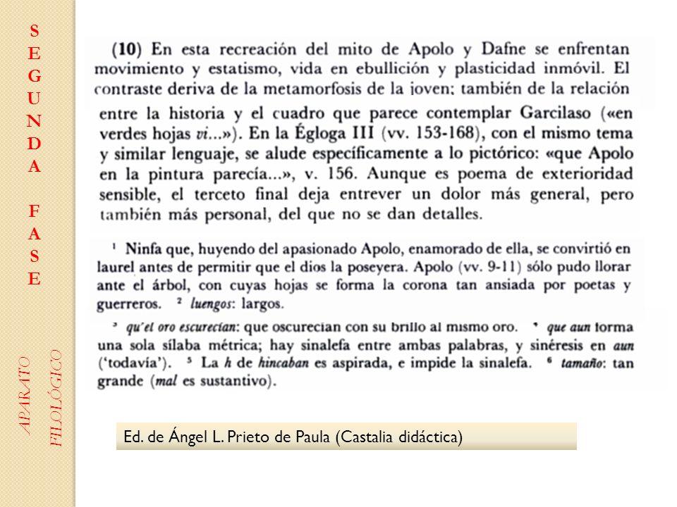 Ed. de Ángel L. Prieto de Paula (Castalia didáctica) SEGUNDAFASESEGUNDAFASE APARATO FILOLÓGICO