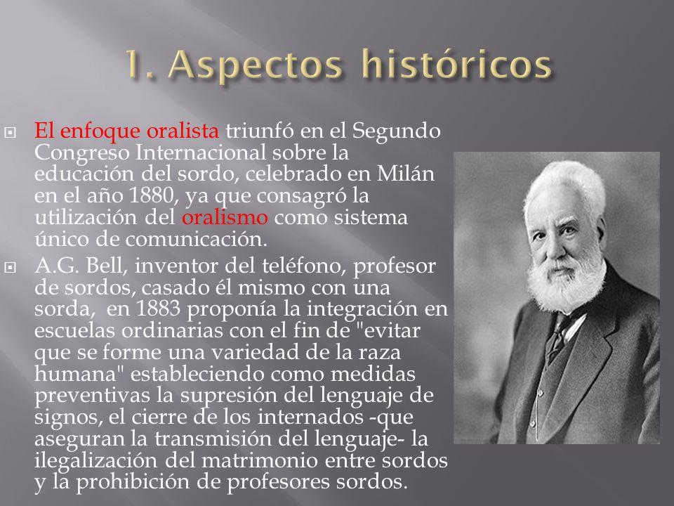 El enfoque oralista triunfó en el Segundo Congreso Internacional sobre la educación del sordo, celebrado en Milán en el año 1880, ya que consagró la u