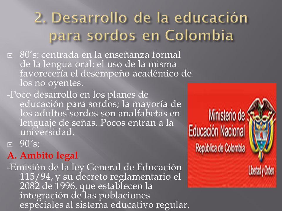 1996: ley 324, se reconoce a la Lengua de Señas Colombiana.