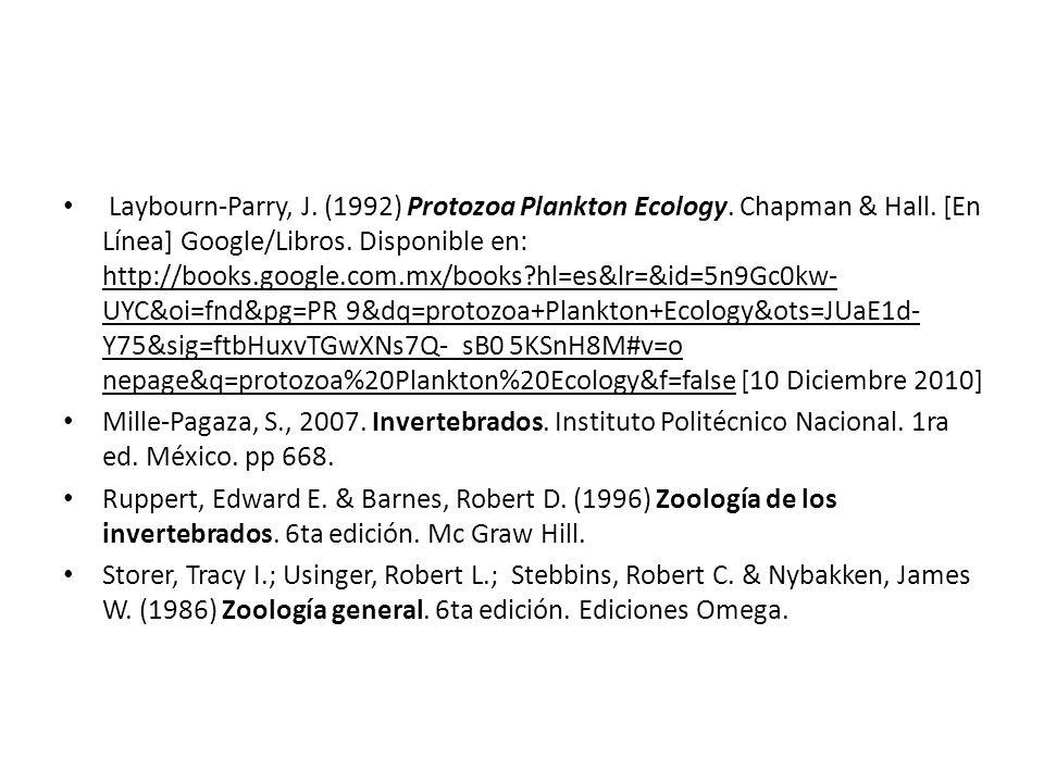 Laybourn-Parry, J. (1992) Protozoa Plankton Ecology. Chapman & Hall. [En Línea] Google/Libros. Disponible en: http://books.google.com.mx/books?hl=es&l