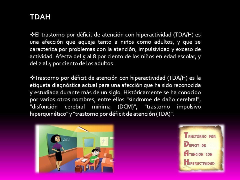 TDAH El trastorno por déficit de atención con hiperactividad (TDA/H) es una afección que aqueja tanto a niños como adultos, y que se caracteriza por p