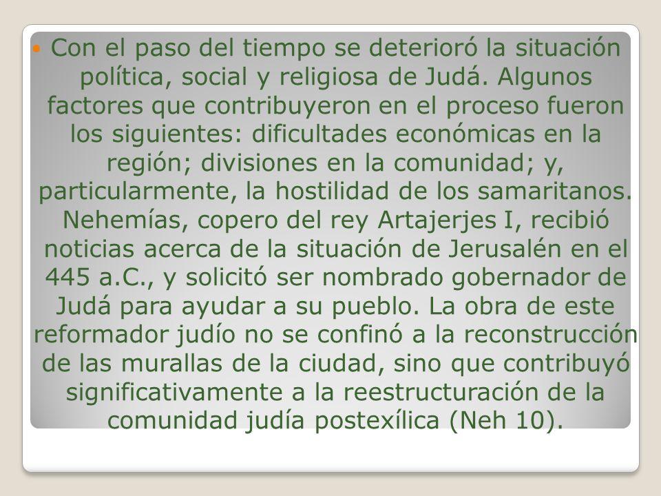 Con el paso del tiempo se deterioró la situación política, social y religiosa de Judá. Algunos factores que contribuyeron en el proceso fueron los sig