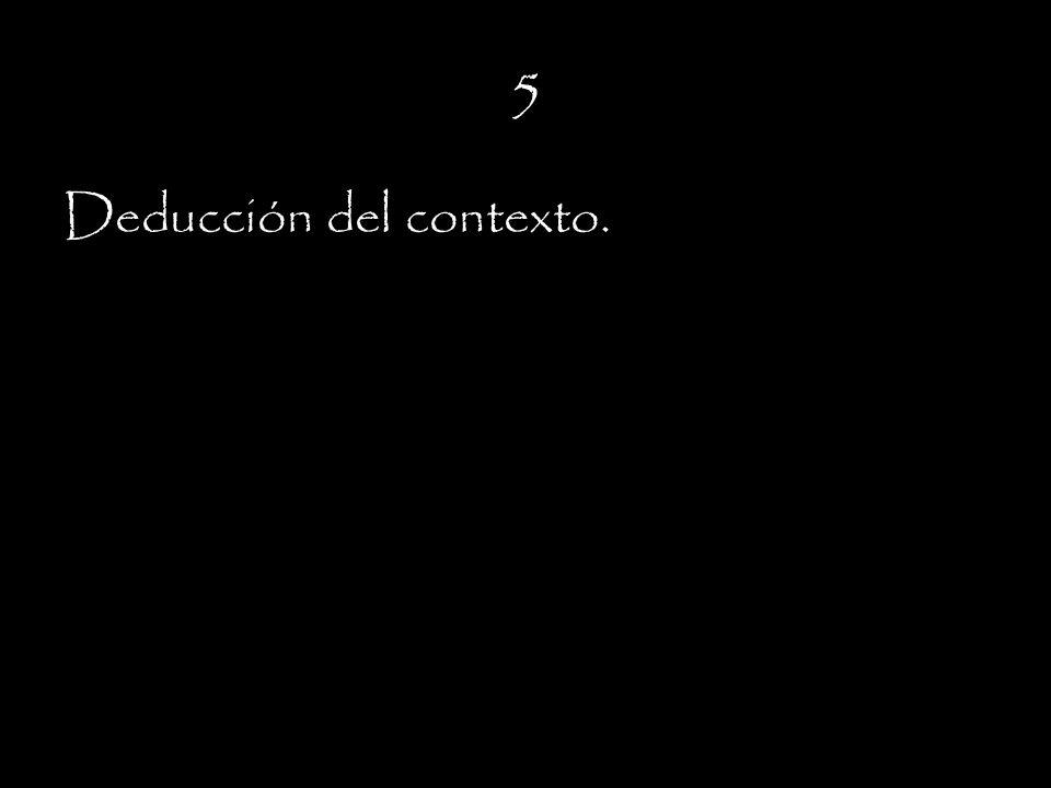5 Deducción del contexto.