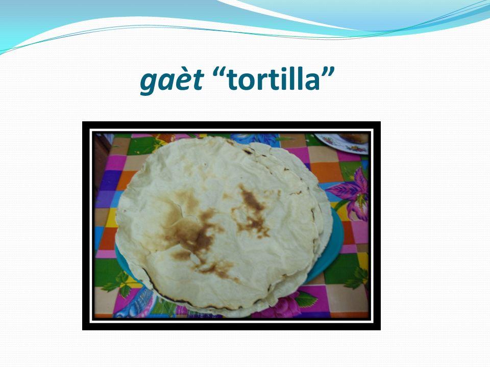 gaèt tortilla
