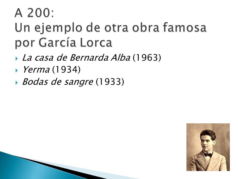 La casa de Bernarda Alba (1963) Yerma (1934) Bodas de sangre (1933)