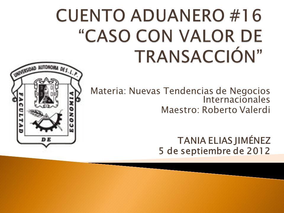 Materia: Nuevas Tendencias de Negocios Internacionales Maestro: Roberto Valerdi TANIA ELIAS JIMÉNEZ 5 de septiembre de 2012