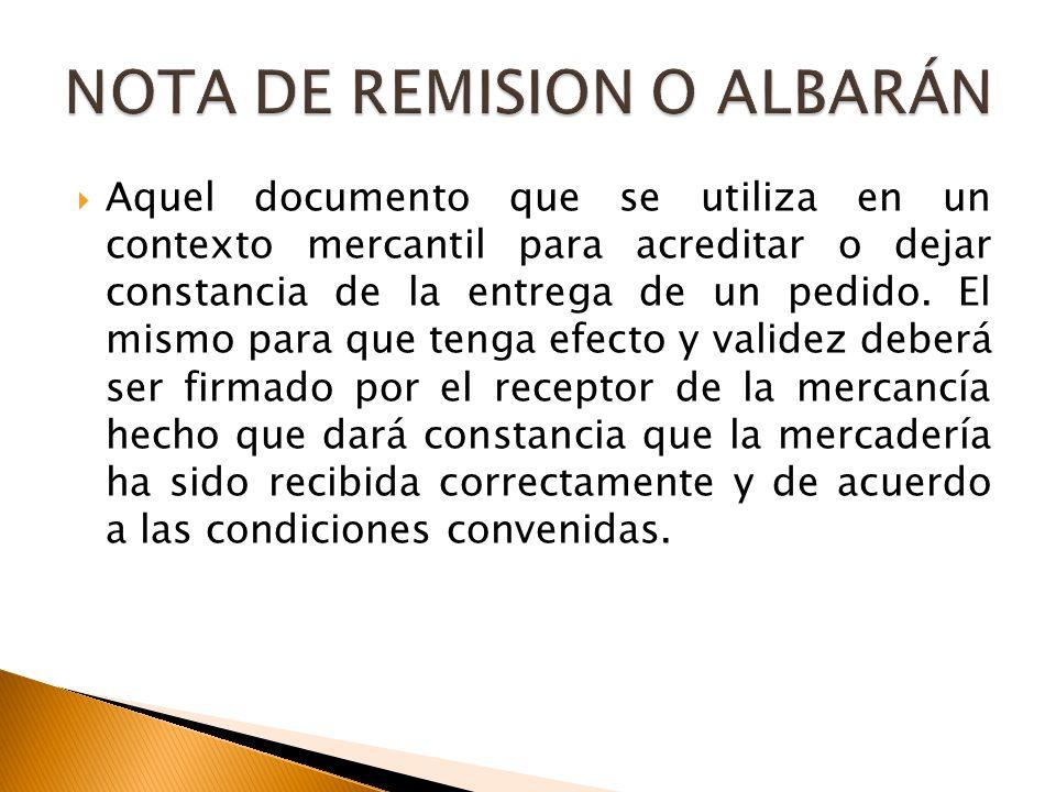 Aquel documento que se utiliza en un contexto mercantil para acreditar o dejar constancia de la entrega de un pedido.