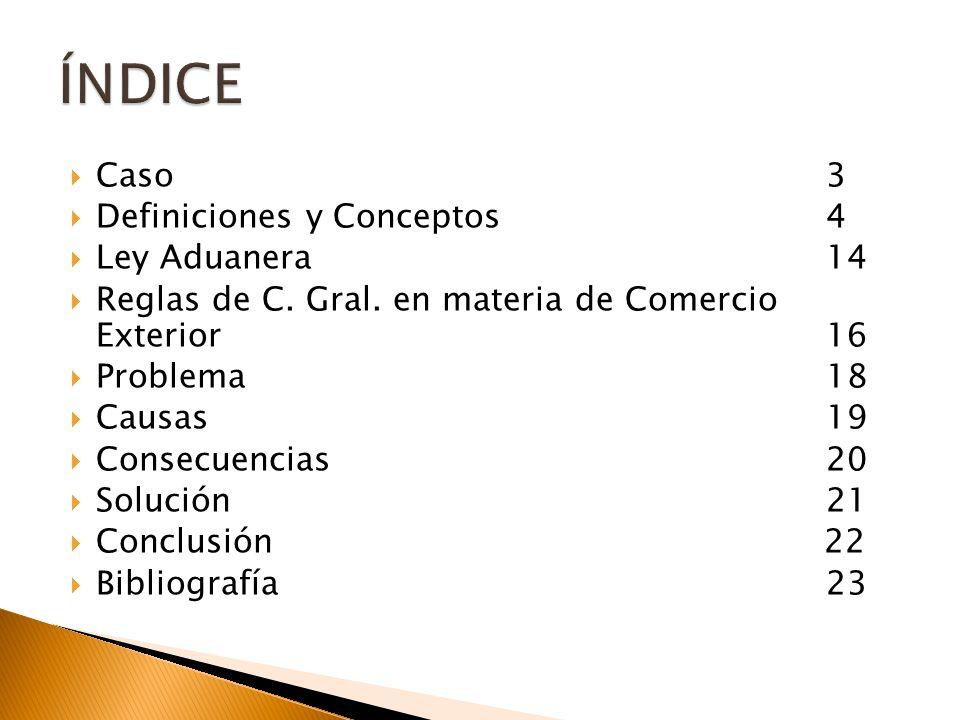 Caso3 Definiciones y Conceptos4 Ley Aduanera 14 Reglas de C.