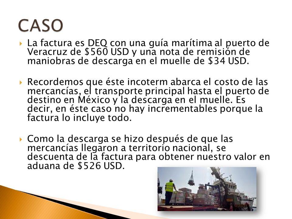 La factura es DEQ con una guía marítima al puerto de Veracruz de $560 USD y una nota de remisión de maniobras de descarga en el muelle de $34 USD.