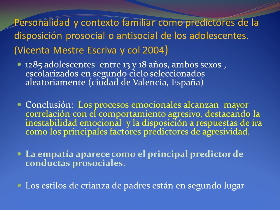 Personalidad y contexto familiar como predictores de la disposición prosocial o antisocial de los adolescentes. (Vicenta Mestre Escriva y col 2004 ) 1