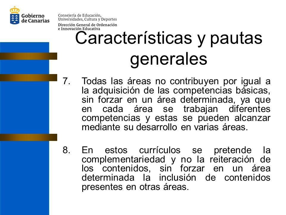 7.Todas las áreas no contribuyen por igual a la adquisición de las competencias básicas, sin forzar en un área determinada, ya que en cada área se trabajan diferentes competencias y estas se pueden alcanzar mediante su desarrollo en varias áreas.