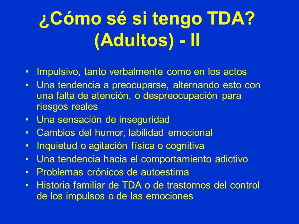 ¿Cómo sé si tengo TDA? (Adultos) - I Dificultades para organizarse Indecisión, dejando las cosas para más tarde Muchos proyectos al mismo tiempo, con